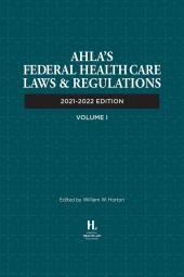 AHLA Federal Health Care Laws and Regulations (AHLA Members) cover