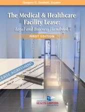 AHLA The Medical & Healthcare Facility Lease: Legal and Business Handbook, First Edition (AHLA Members) cover