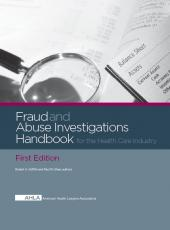 AHLA Fraud and Abuse Investigations Handbook for the Health Care Industry, First Edition (AHLA Members) cover