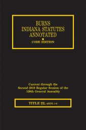 Burns Indiana Statutes Annotated - Labor & Industrial Safety: Wages & Hours -  Workers' Compensation (T. 22, Articles 1 - 3) cover
