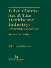 AHLA False Claims Act & The Healthcare Industry: Counseling & Litigation, Second Edition with 2014 Cumulative Supplement (Non-Members) cover