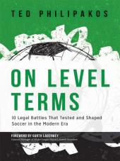 On Level Terms: 10 Legal Battles that Tested and Shaped Soccer in the Modern Era cover