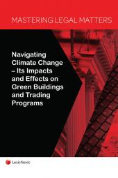 Mastering Legal Matters: Navigating Climate Change—Its Impacts and Effects on Green Buildings and Trading Programs cover