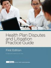 AHLA Health Plan Disputes and Litigation Practice Guide (AHLA Members) cover