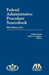 Federal Administrative Procedure Sourcebook (2016) cover