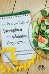 Rule the Rules of Workplace Wellness Programs cover