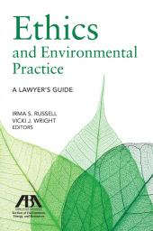 Ethics and Environmental Practice: A Lawyer's Guide cover