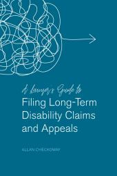 A Lawyers' Guide to Filing Long-Term Disability Claims and Appeals cover