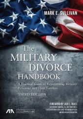 The Military Divorce Handbook: A Practical Guide to Representing Military Personnel and Their Families cover