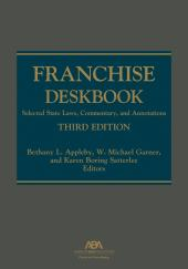 Franchise Deskbook: Selected State Laws, Commentary, and Annotations cover
