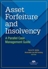 Asset Forfeiture and Insolvency: A Parallel Case Management Guide cover