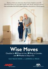 ABA/AARP Wise Moves: Checklist for Where to Live, What to Consider, and Whether to Stay or Go cover