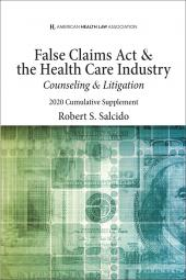 AHLA False Claims Act & The Health Care Industry: Counseling & Litigation (AHLA Members) cover