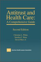 AHLA Antitrust and Health Care: A Comprehensive Guide (AHLA Members) cover