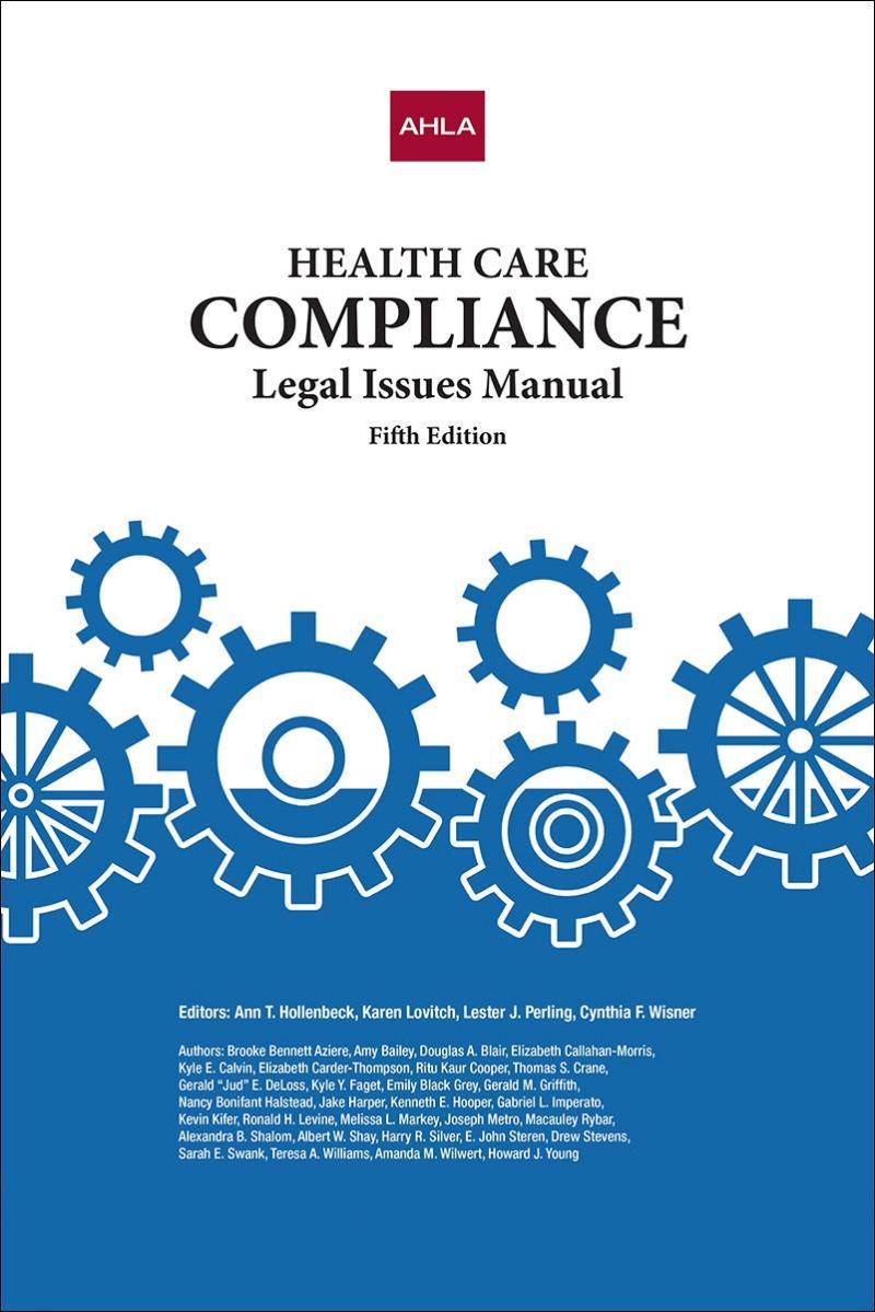 Ahla Health Care Compliance Legal Issues Manual Ahla Members Ahla