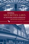 Federal Securities Laws of Municipal Bonds Deskbook cover
