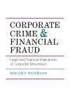 Corporate Crime & Financial Fraud: Legal and Financial Implications of Corporate Misconduct cover