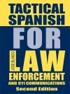Tactical Spanish for Law Enforcement, Second Edition cover