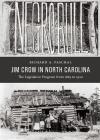 Jim Crow in North Carolina: The Legislative Program from 1865 to 1920 cover