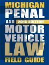 Michigan Penal and Motor Vehicle Law Field Guide cover