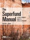 The Superfund Manual: A Practitioner's Guide to CERCLA Litigation cover