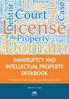 Bankruptcy and Intellectual Property Deskbook: A Guide to IP, the Internet, and Bankruptcy Law cover