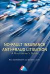 No-Fault Insurance Anti-Fraud Litigation: A Practitioner's Guide cover