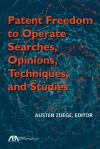Patent Freedom to Operate Searches, Opinions, Techniques, and Studies cover