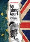 An Island Apart: Britain, Brexit, and Bonaparte's European Dream cover