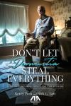 Don't Let Dementia Steal Everything: Avoid Mistakes, Save Money, and Take Control cover