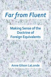 Far From Fluent Making Sense of the Doctrine of Foreign Equivalents