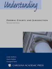 Understanding Federal Courts and Jurisdiction, Second Edition cover