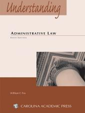 Understanding Administrative Law, Sixth Edition, 2012 cover