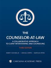 The Counselor-at-Law: A Collaborative Approach to Client Interviewing and Counseling, Third Edition (2014) cover