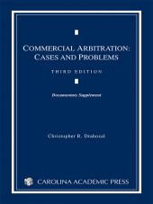 Commercial Arbitration: Cases and Problems, Third Edition, Document Supplement (2013) cover