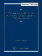Taxation and Business Planning for Real Estate Transactions cover