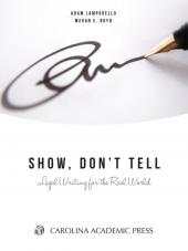Show, Don't Tell: Legal Writing for the Real World cover