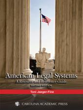 American Legal Systems: A Resource and Reference Guide, Second Edition, 2015 cover