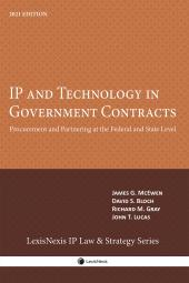 IP and Technology in Government Contracts: Procurement and Partnering at the Federal and State Level cover