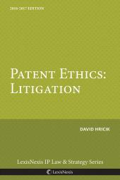 Patent Ethics: Litigation cover
