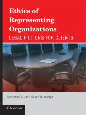 Ethics of Representing Organizations: Legal Fictions for Clients cover