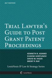 Trial Lawyer's Guide to Post Grant Patent Proceedings cover