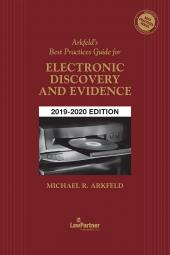 Arkfeld's Best Practices Guide for Electronic Discovery and Evidence