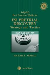 Arkfeld's Best Practices Guide for ESI Pretrial Discovery - Strategy and Tactics cover