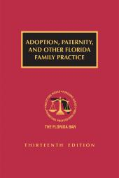 Adoption, Paternity, And Other Florida Family Practice cover