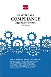 AHLA Health Care Compliance Legal Issues Manual (Non-members) cover