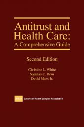 AHLA Antitrust and Health Care: A Comprehensive Guide, Second Edition (Non-Members) cover