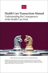 AHLA Health Care Transactions Manual: Understanding the Consequences of the Health Care Deal (AHLA Members) cover