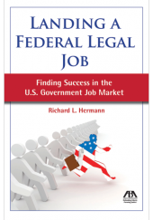 Landing a Federal Law Job: Finding Success in the U.S. Government Job Market cover