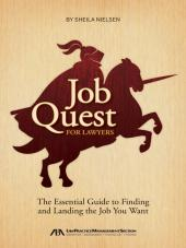 Job Quest for Lawyers: The Essential Guide to Finding and Landing the Job You Want cover